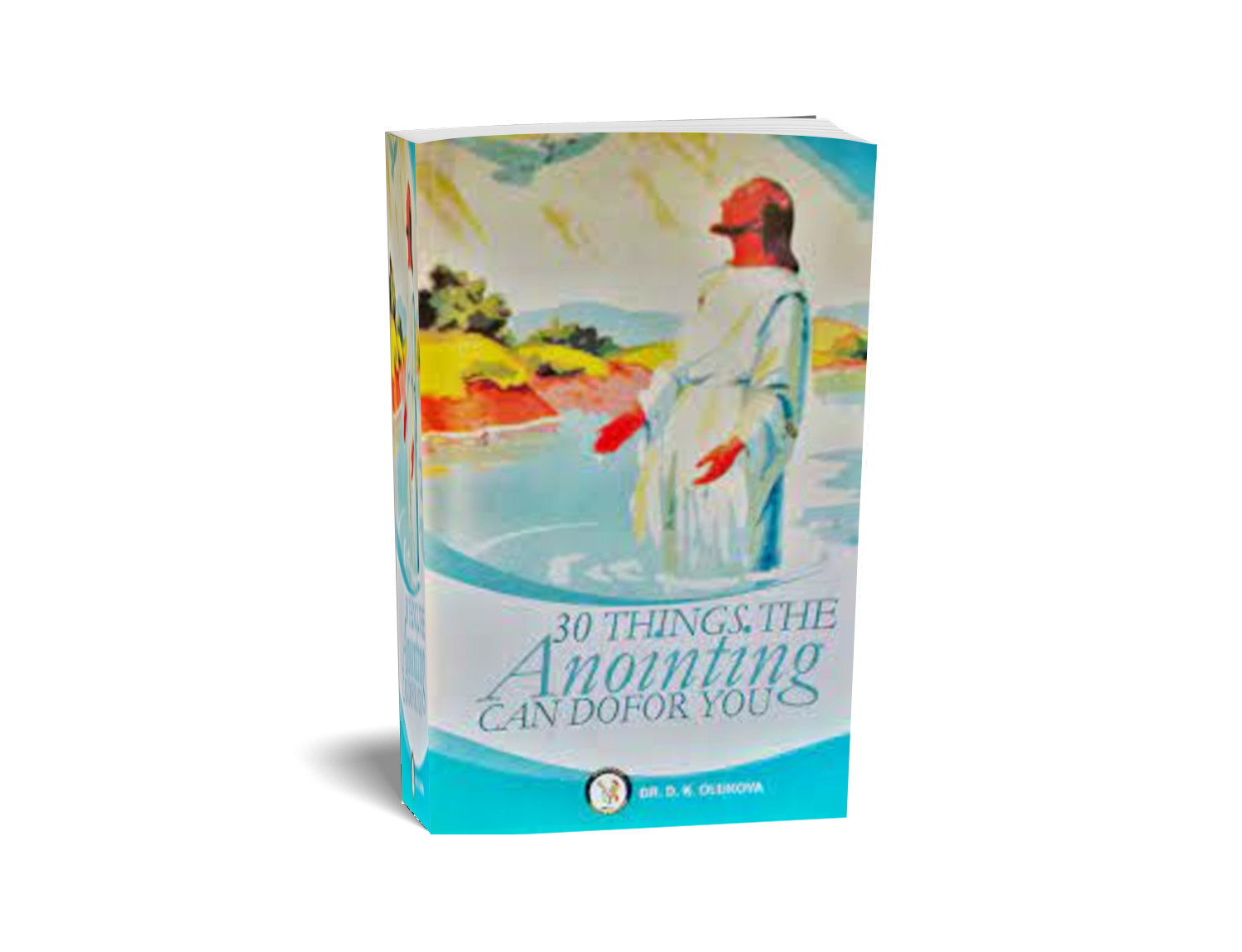 30 THINGS THE ANOINTING CAN DO FOR YOU | DK OLUKOYA BOOKS